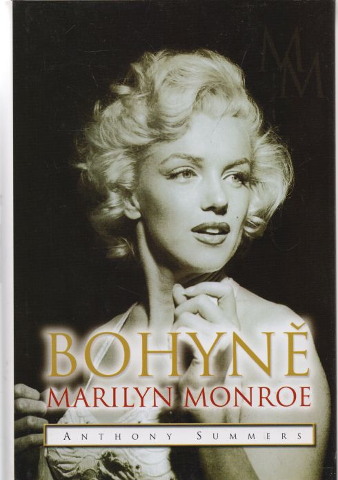Anthony Summers - Bohyně Marilyn Monroe