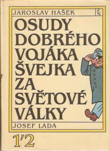 Výsledek obrázku pro Osudy dobrého vojáka Švejka za světové války – Jaroslav Hašek
