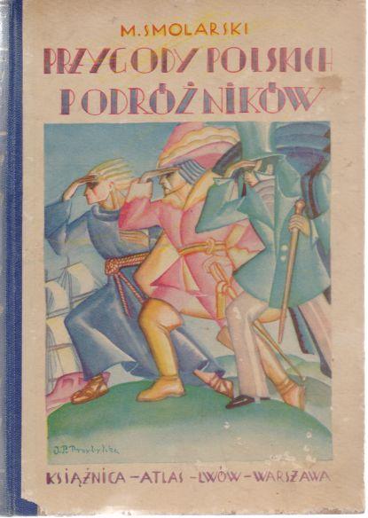 M. Smolarski - Przygody polskich podroznikow