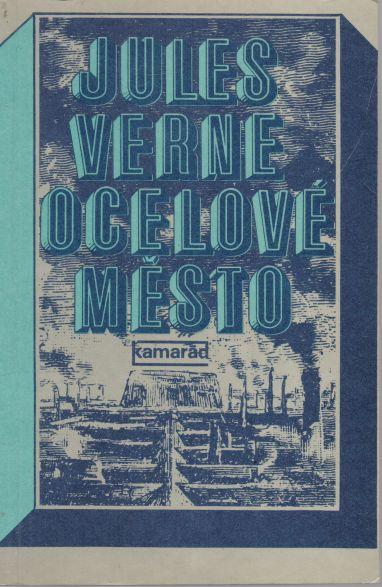 Julius Verne - Ocelové město